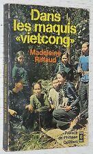 DANS LES MAQUIS VIETCONG MADELEINE RIFFAUD / GUERRE VIETNAM USA 1964-1965