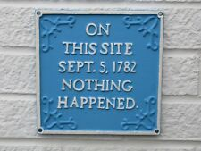Nothing Happened Sign Cast Iron Metal Blue Plaque Hand Painted Funny Item