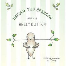 Harold the Sparrow and His Bellybutton (Paperback or Softback)
