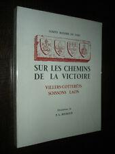SUR LES CHEMINS DE LA VICTOIRE - Villers-Cotterêts Soissons Laon - C. M. de Sars