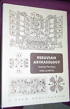 PERUVIAN ARCHAEOLOGY: SELECTED READINGS. Rowe & Menzel eds.  (1973) 5th printing