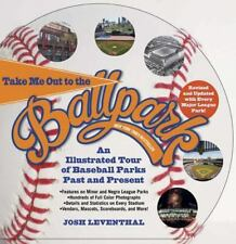 Take Me Out to the Ballpark Revised and Updated: An Illustrated Tour of Baseball