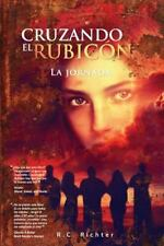 La Jornada: Cruzando el Rubicon la Jornada by R. C. Richter (2014, Paperback)