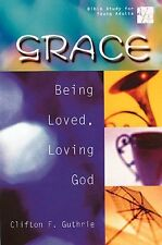 20/30 Bible Study for Young Adults: Grace: Being Loved, Loving God by Clifton F.