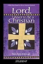 Lord, I Want to be a Christian Leader: A Bible Study Based on African American