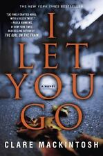 I Let You Go  by Clare Mackintosh  (Paperback)