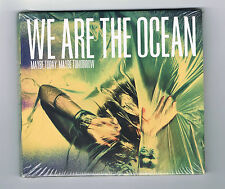 WE ARE THE OCEAN - MAYBE TODAY, MAYBE TOMORROW - CD 10 TITRES - 2012 - NEUF NEW