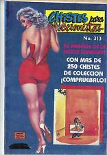CHISTES PARA COLECCIONISTAS N.-313 from 1990 MINA Mexican Comic Jokes Sexy Girls