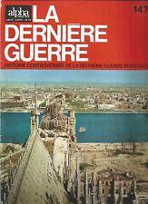 LA DERNIERE GUERRE N°147 LES FRANCAIS PARTICIPENT A L'INVASION DU 3ème REICH
