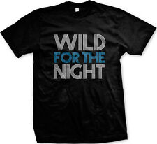 Wild for the Night Rap Lyrics Swag Hip Hop Sayings Slogans  Mens T-shirt