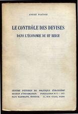 ANDRÉ PIATIER, LE CONTRÔLE DES DEVISES DANS L'ÉCONOMIE DU IIIEME REICH