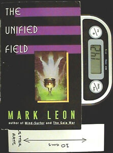 The Unified Field - PB 1st Ed by Mark Leon