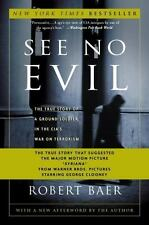 See No Evil: The True Story of a Ground Soldier in the CIA's War on Terrorism, R