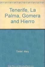 Tenerife, La Palma, Gomera and Hierro By Mary Tisdall Tisdall; Archie