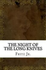 The Night of the Long Knives by Fritz Jr. (2016, Paperback)