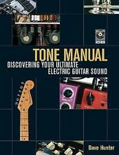 TONE MANUAL: DISCOVERING YOUR ULTIMATE ELECTRIC GUITAR SOUND By Dave Hunter