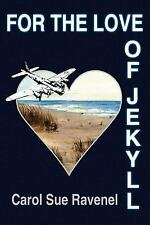 For the Love of Jekyll by Carol Sue Ravenel (2005, Paperback)