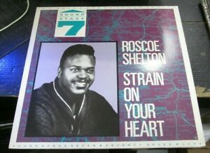 ROSCOE SHELTON Strain On Your Heart LP COMP 1987 Charly VG+ VINYL Record USED
