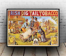 Irish Pig Tail , Vintage Smoking advert Reproduction poster, Wall art.