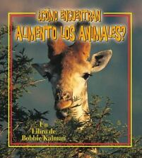 Como Encuentran Alimento Los Animales? / How Do Animals Find Food? (La-ExLibrary