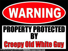 Creepy Old White Guy Property Funny Warning Sign Bumper Sticker Decal DZ WS382