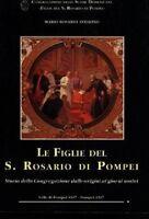 Le Figlie del S. Rosario di Pompei; Storia della Congregazione dalle origini...