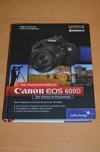 Canon EOS 600D. Das Kamerahandbuch: Ihre Kamera im Praxiseinsatz Galileo Design