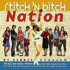 Stitch 'n Bitch Nation by Debbie Stoller (2004) FUN WITH YARN - KNITTING ART!