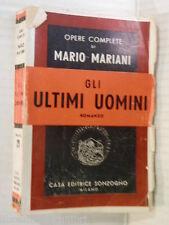 GLI ULTIMI UOMINI Mario Mariani Sonzogno Opere complete 1948 romanzo libro di