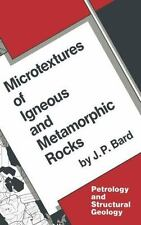 Microtextures of Igneous and Metamorphic Rocks 1 by J. P. Bard (1986, Hardcover)