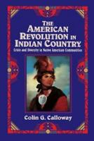 """""""American Revolution in Indian Country : Crisis and Diversity in Native Ameri..."""
