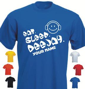 EAT. SLEEP. DEEJAY. Personalise New Tshirt