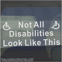 Not All Disabilities Look Like This-Disabled Car Window Sticker-Disability Sign