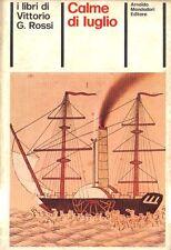 I libri di Vittorio G. Rossi: CALME DI LUGLIO - Arnoldo Mondadori Editore 1974