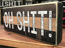Oh Sh*T! wood Sign 3.5X8 inches, Made In Usa