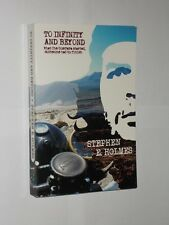 Stephen E. Holmes To Infinity And Beyond. Motorcycle Travels. Softback Signed.