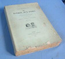 Du TONKIN aux INDES par le Prince Henri d'Orléans / Calmann Lévy 1898/ Non coupé