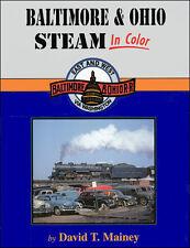 Baltimore and Ohio Steam In Color / Railroads / Trains