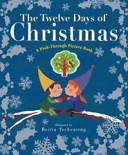 The Twelve Days of Christmas : A Peek-Through Picture Book by Britta Teckentrup