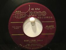 The Prophets  Atco 6078  Baby Come Back b/w Stormy  Blue-Eyed Doo Wop