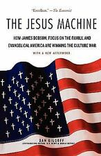 The Jesus Machine: How James Dobson, Focus on the Family, and Evangelical Ameri