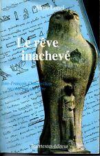 LE REVE INACHEVE  ALAIN LUNEL  SUR CHAMPOLLION  EGYPTE  1990