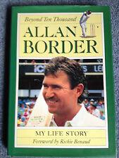 SIGNED AS NEW Allan Border: Beyond Ten Thousand hardback dj 1993
