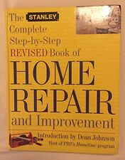 The Stanley Complete Step-by-Step Book of Home Repair & Improvement By Hufnagle