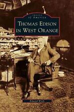 Thomas Edison in West Orange: By Wirth, Edward