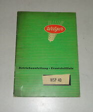 Operating Instructions/Parts Catalog Welger Press Wsp 40 Stand 04/1956
