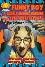 Funny Boy Versus the Bubble-Brained Barbers from the Big Bang L.a.F. Books