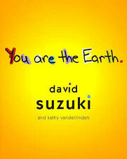 SIGNED You are the Earth by David Suzuki  Katharine Vanderlinden