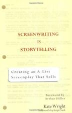 Screenwriting is Storytelling: Creating an A-List