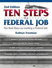 Ten Steps to a Federal Job, 2nd Edition : How to Land a Job in the Obama Admini…